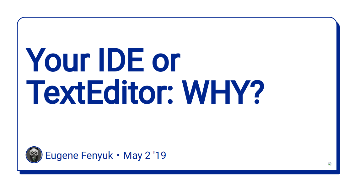 Your IDE or TextEditor: WHY? - DEV Community 👩 💻👨 💻