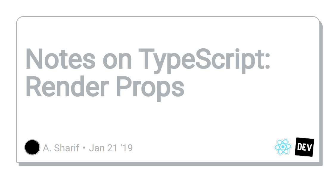 Notes on TypeScript: Render Props - DEV Community 👩 💻👨 💻