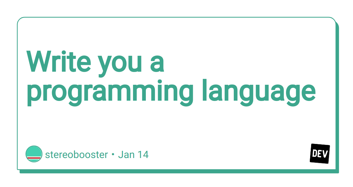 Write you a programming language