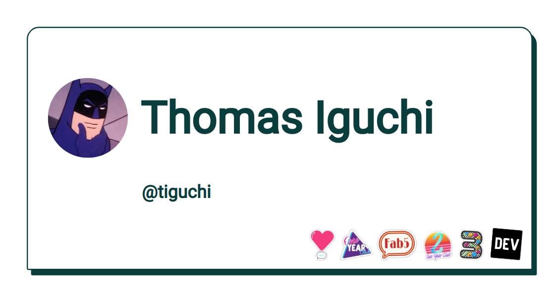 Thomas Iguchi - DEV Community 👩 💻👨 💻