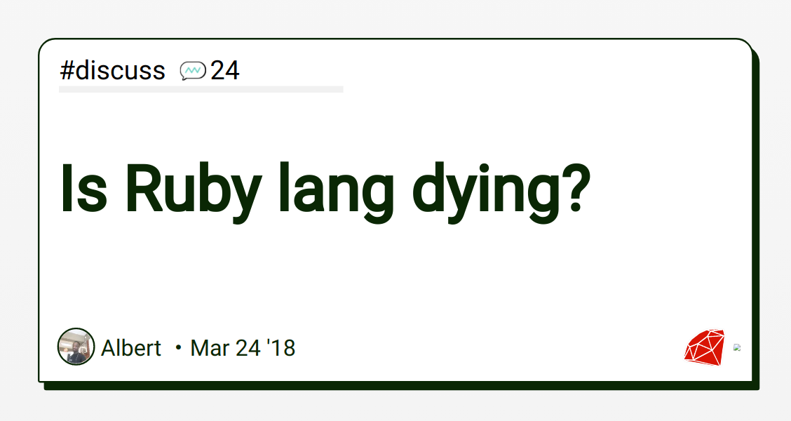 Is Ruby lang dying? - DEV Community 👩 💻👨 💻