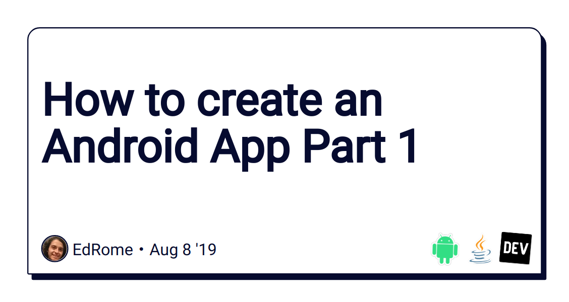 How to create an Android App Part 1 - DEV Community 👩 💻👨 💻