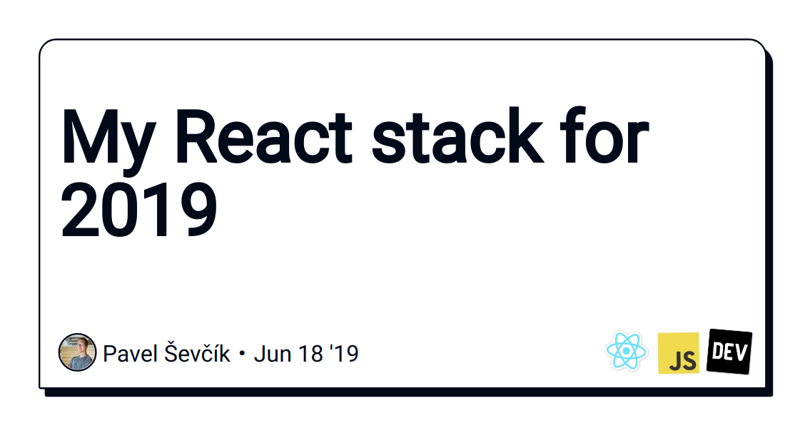 My React stack for 2019 - DEV Community 👩 💻👨 💻