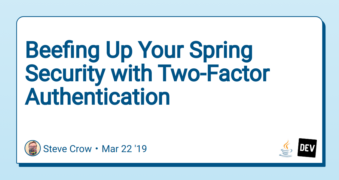 Beefing Up Your Spring Security with Two-Factor Authentication - DEV