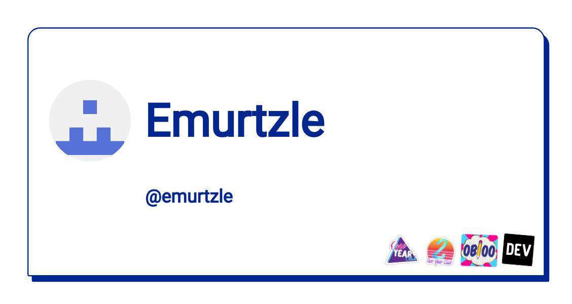 Emurtzle - DEV Community 👩 💻👨 💻