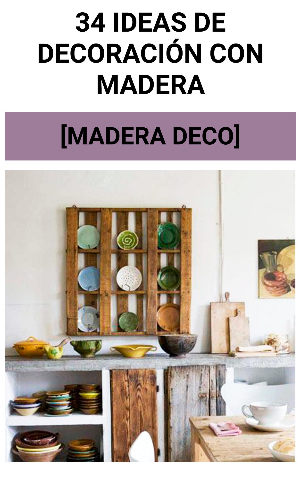 34  Ideas de decoración con MADERA