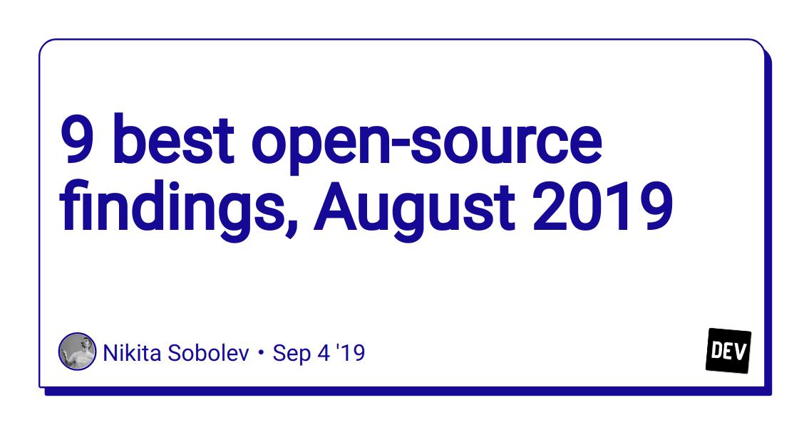 9 best open-source findings, August 2019 - DEV Community