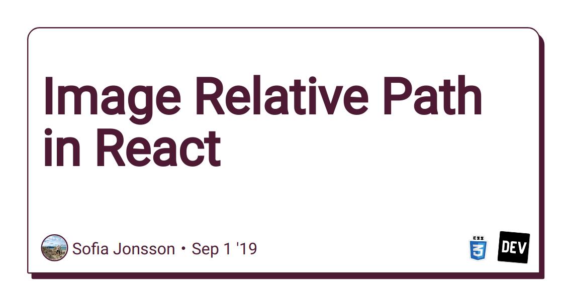 Image Relative Path in React - DEV Community 👩 💻👨 💻