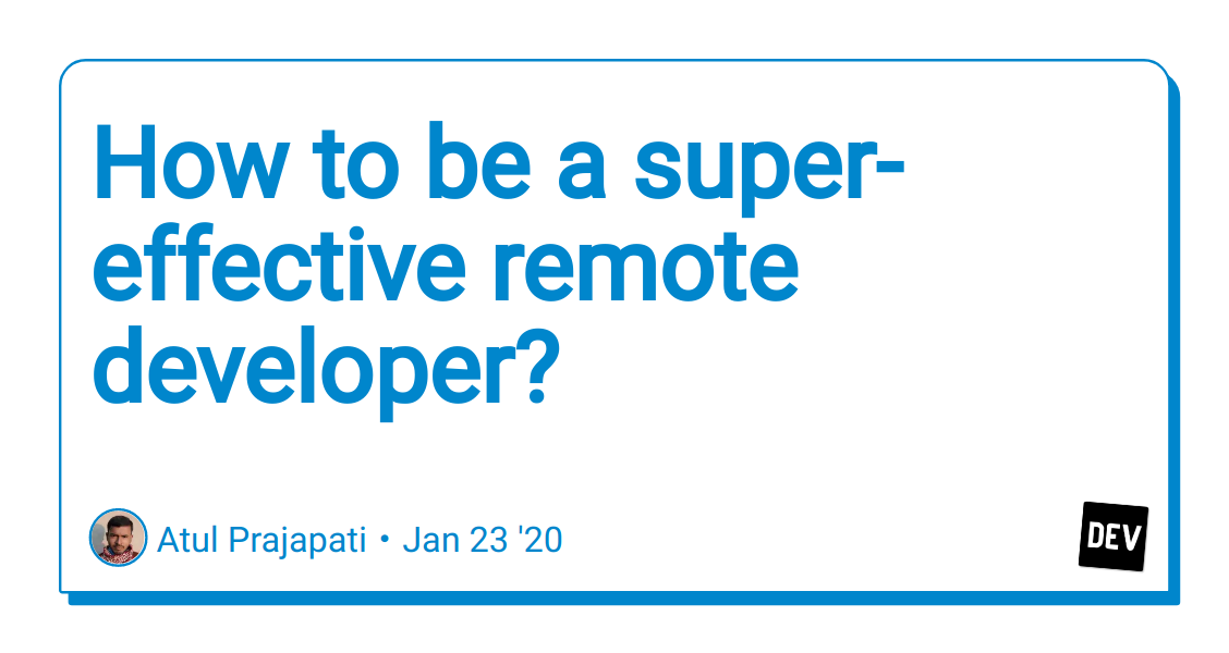 How to be a super-effective remote developer?