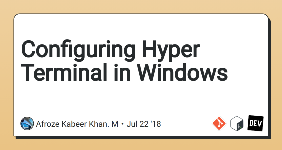 Configuring Hyper Terminal in Windows - DEV Community 👩 💻👨 💻