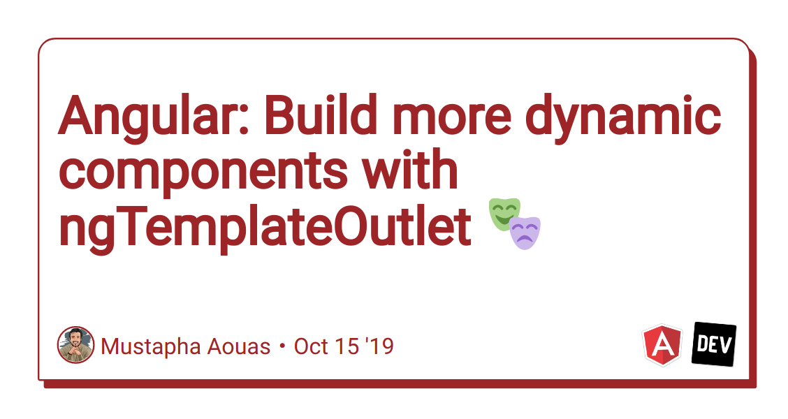 Angular Build More Dynamic Components With Ngtemplateoutlet