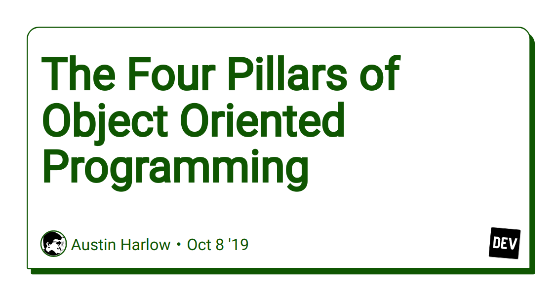The Four Pillars Of Object Oriented Programming Dev