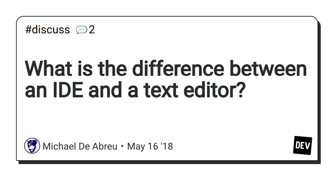 What is the difference between an IDE and a text editor? - DEV