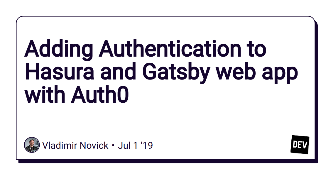 Adding Authentication to Hasura and Gatsby web app with Auth0 - DEV