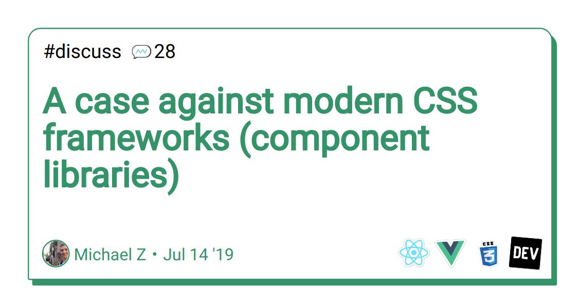 A case against modern CSS frameworks (component libraries) - DEV