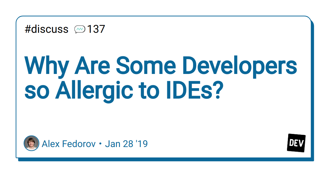 Why Are Some Developers so Allergic to IDEs? - DEV Community