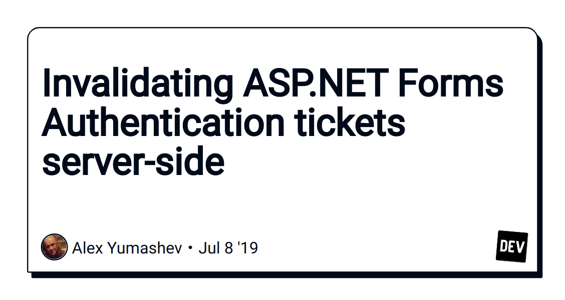 Invalidating ASP NET Forms Authentication tickets server-side - DEV