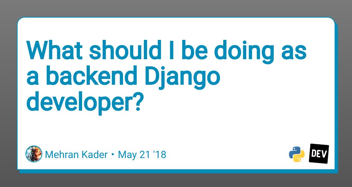 What should I be doing as a backend Django developer? - DEV