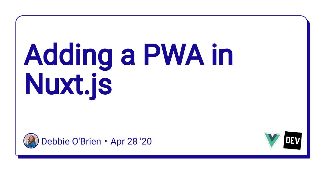 Adding a PWA in Nuxt.js