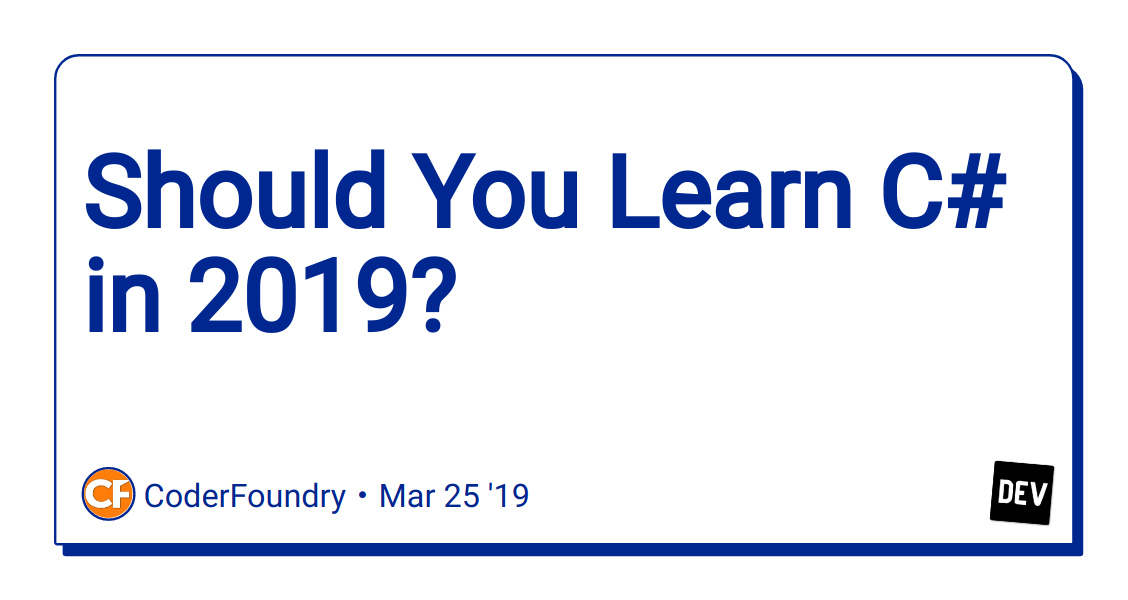 Should You Learn C# in 2019? - DEV Community 👩‍💻👨‍💻