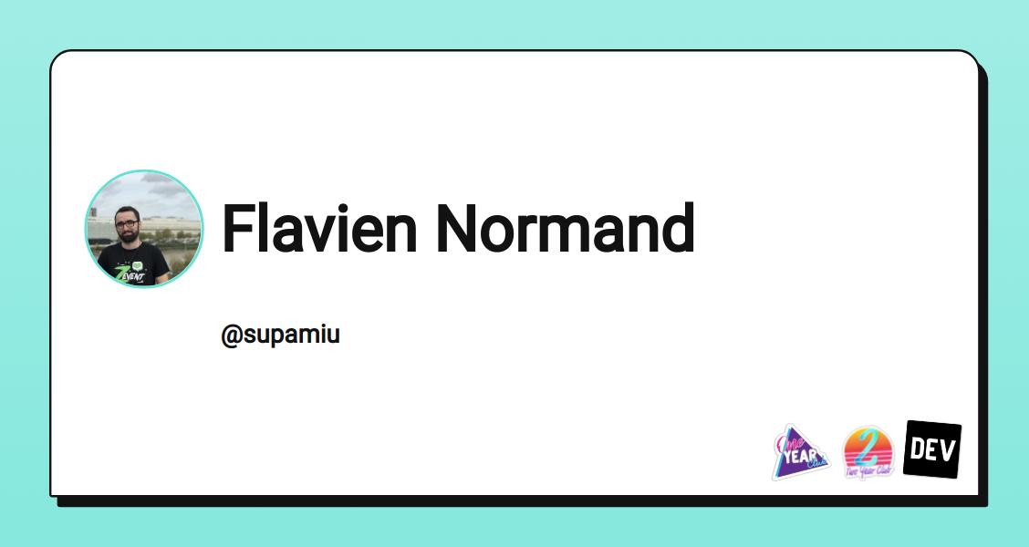 Flavien Normand - DEV Community 👩💻👨💻