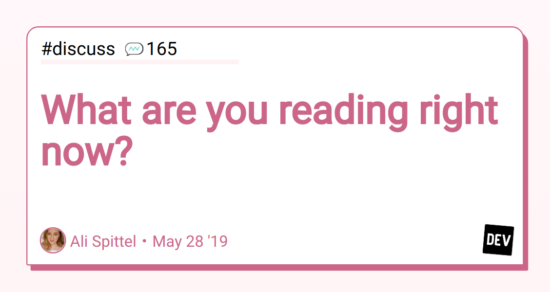 Discussion of What are you reading right now? — DEV