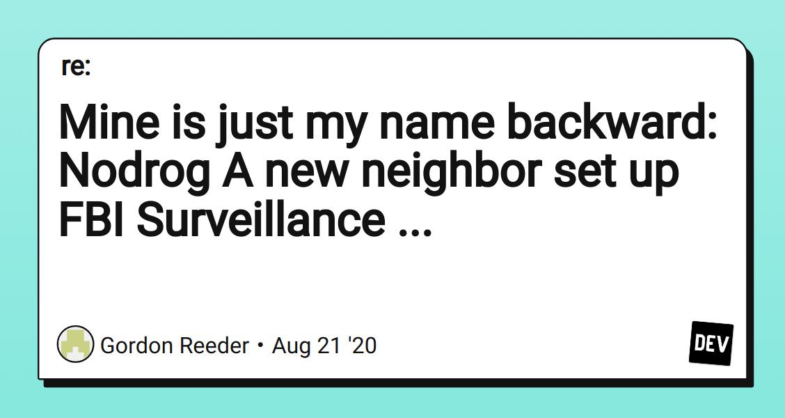 Mine is just my name backward: Nodrog A new neighbor set ...