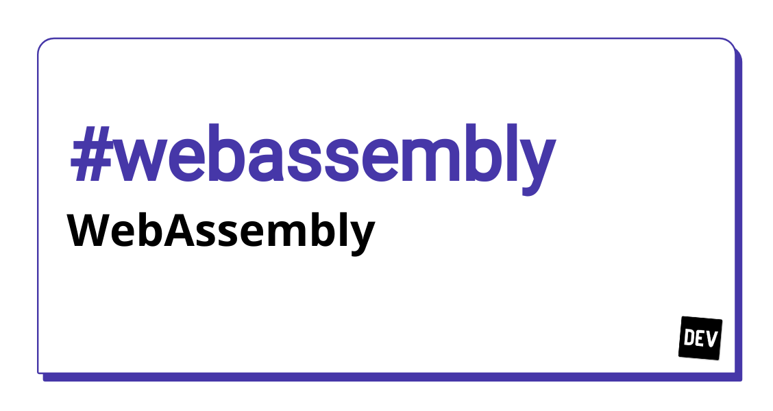 Webassembly - Top posts this year - DEV Community 👩 💻👨 💻