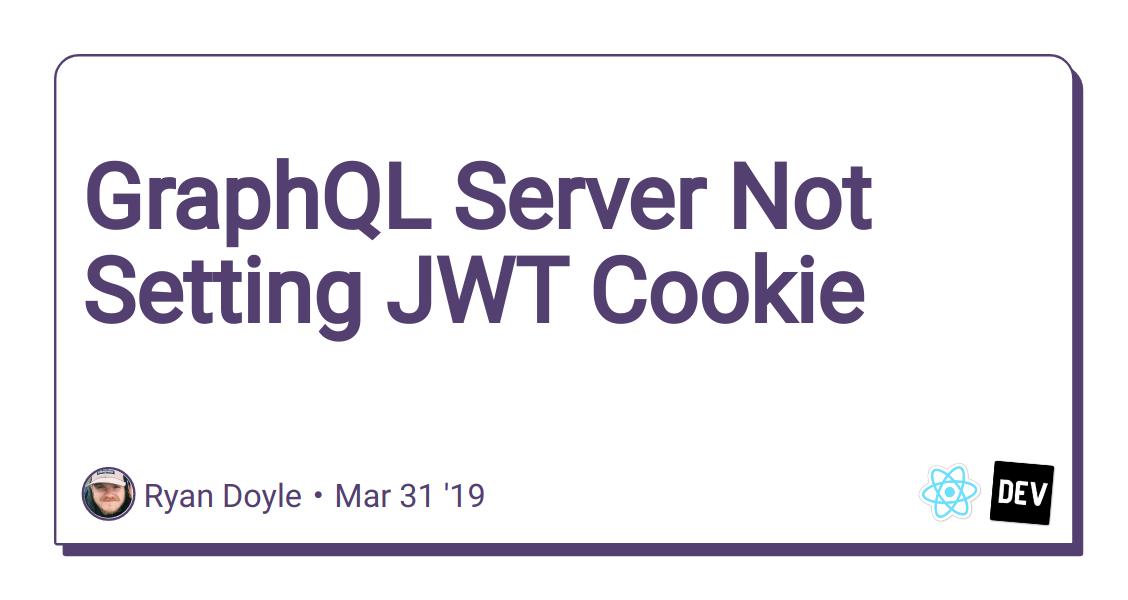 GraphQL Server Not Setting JWT Cookie - DEV Community 👩💻👨💻