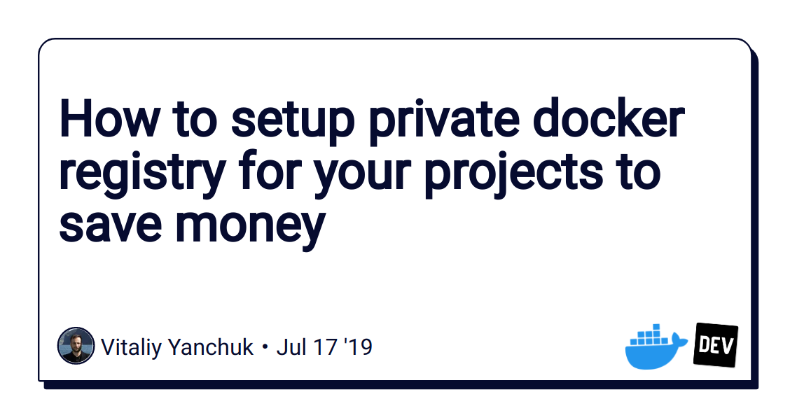 How to setup private docker registry for your projects to save money