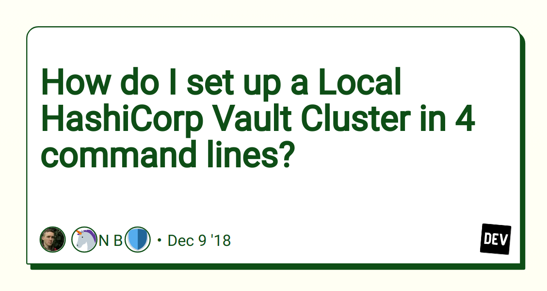 How do I set up a Local HashiCorp Vault Cluster in 4 command
