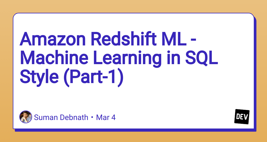 Amazon Redshift ML - Machine Learning in SQL Style (Part-1)