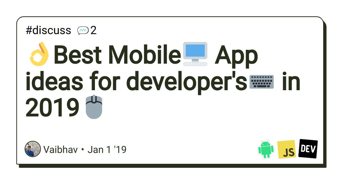👌Best Mobile🖥 App ideas for developer's⌨ in 2019🖱 - DEV