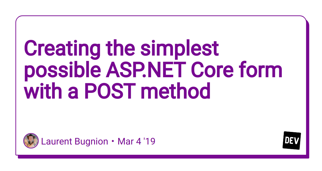 Creating the simplest possible ASP NET Core form with a POST method
