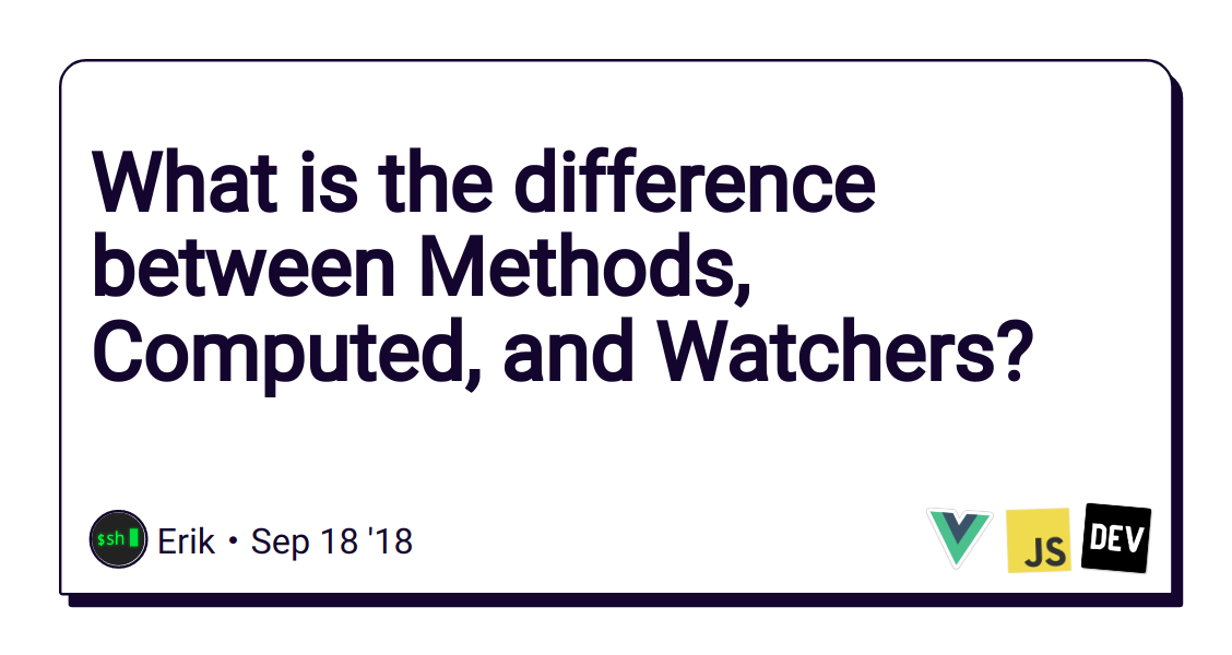 What is the difference between Methods, Computed, and