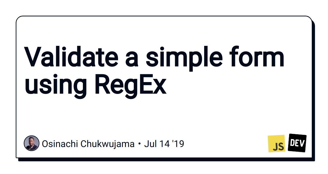 Validate a simple form using RegEx - DEV Community 👩 💻👨 💻