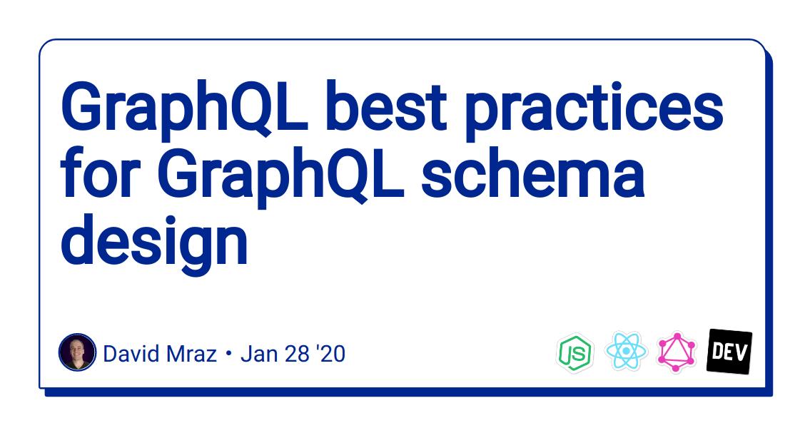 GraphQL best practices for GraphQL schema design