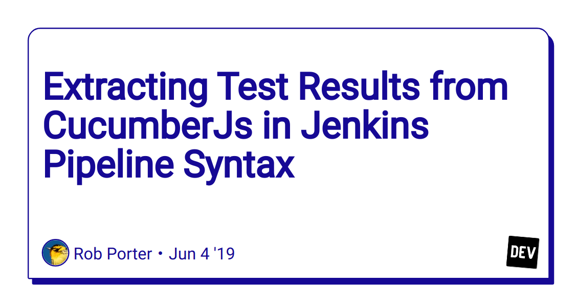 Extracting Test Results from CucumberJs in Jenkins Pipeline