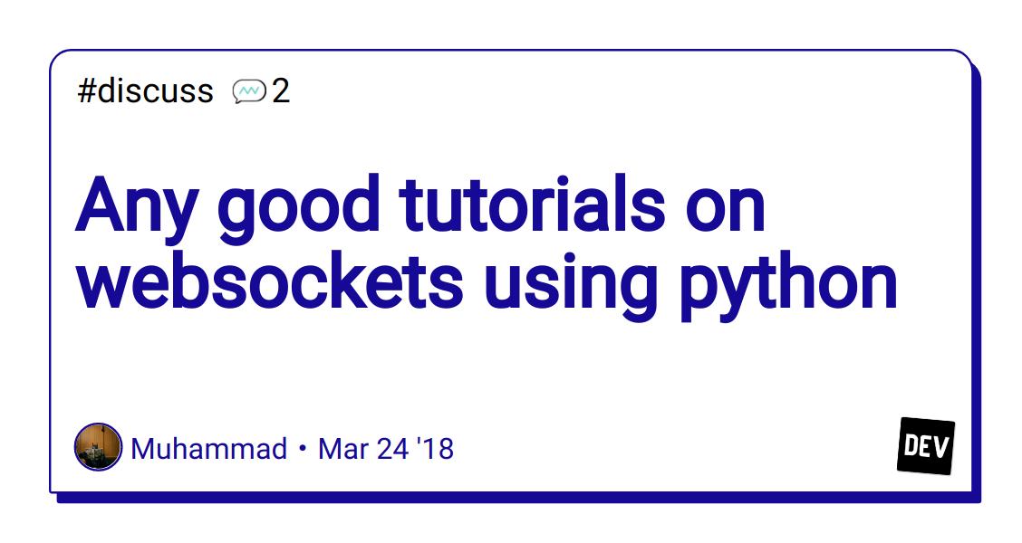 Any good tutorials on websockets using python - DEV