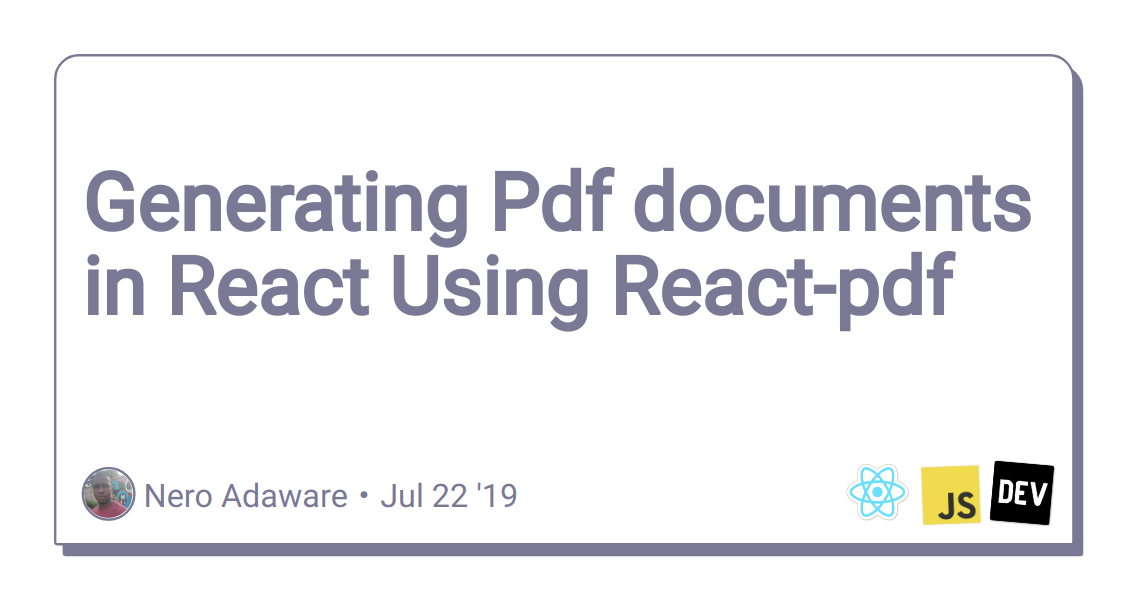 Generating Pdf documents in React Using React-pdf - DEV Community
