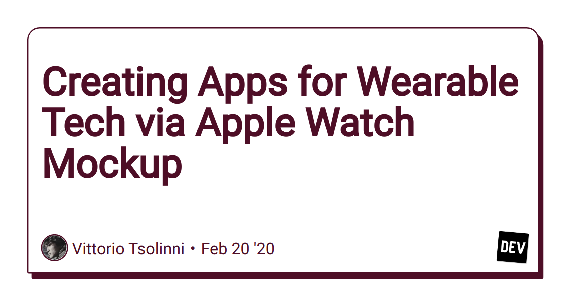 Creating Apps for Wearable Tech via Apple Watch Mockup
