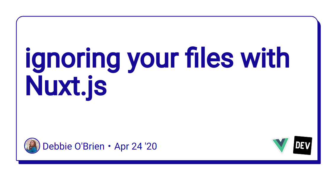 ignoring your files with Nuxt.js