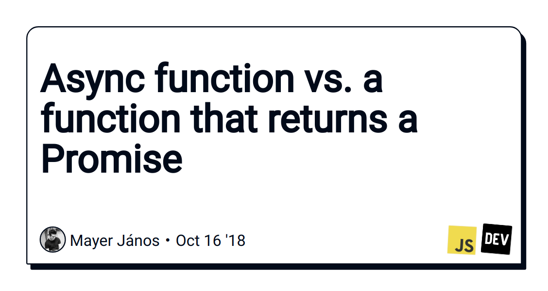 Async function vs  a function that returns a Promise - DEV