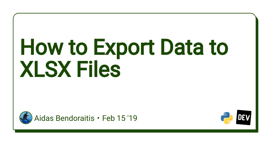 How to Export Data to XLSX Files - DEV Community 👩 💻👨 💻