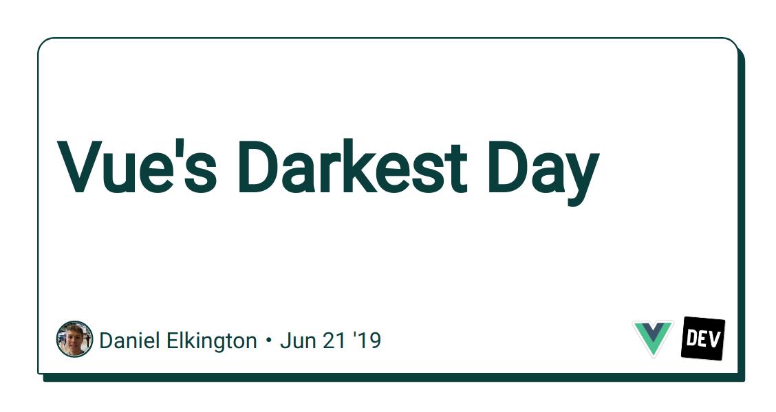 Vue's Darkest Day - DEV Community 👩 💻👨 💻