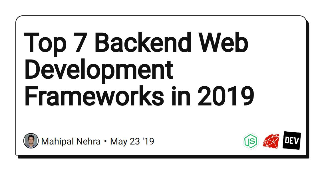 Top 7 Backend Web Development Frameworks in 2019 - DEV