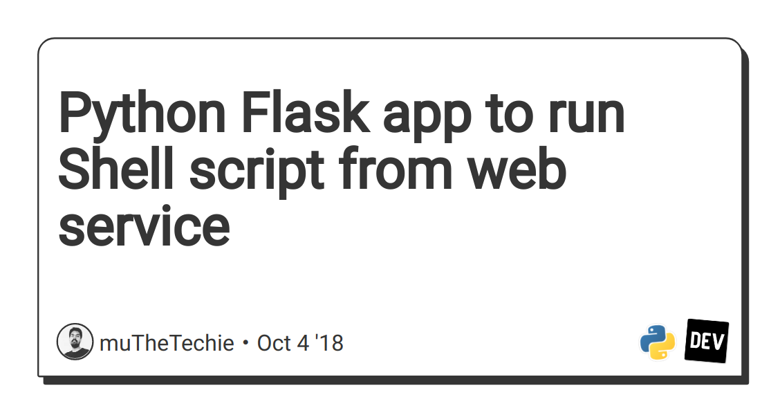Python Flask app to run Shell script from web service - DEV