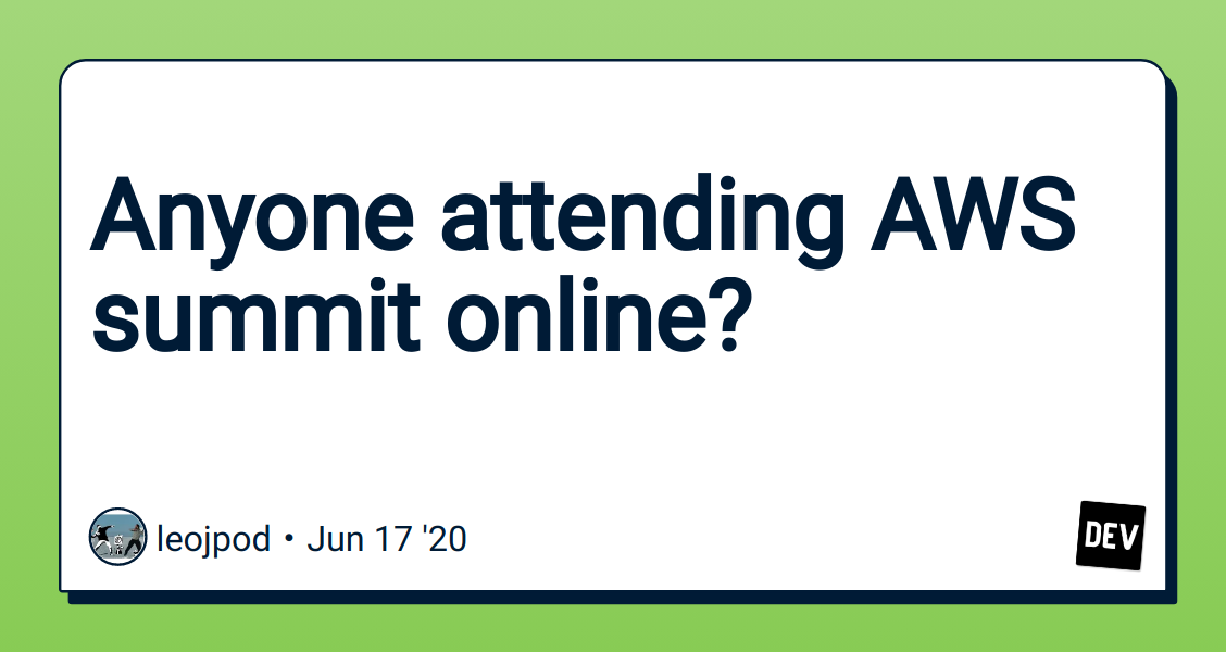 Anyone attending AWS summit online? - DEV Community