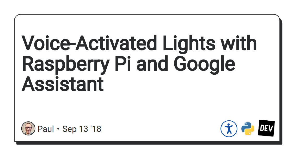 Voice-Activated Lights with Raspberry Pi and Google Assistant - DEV