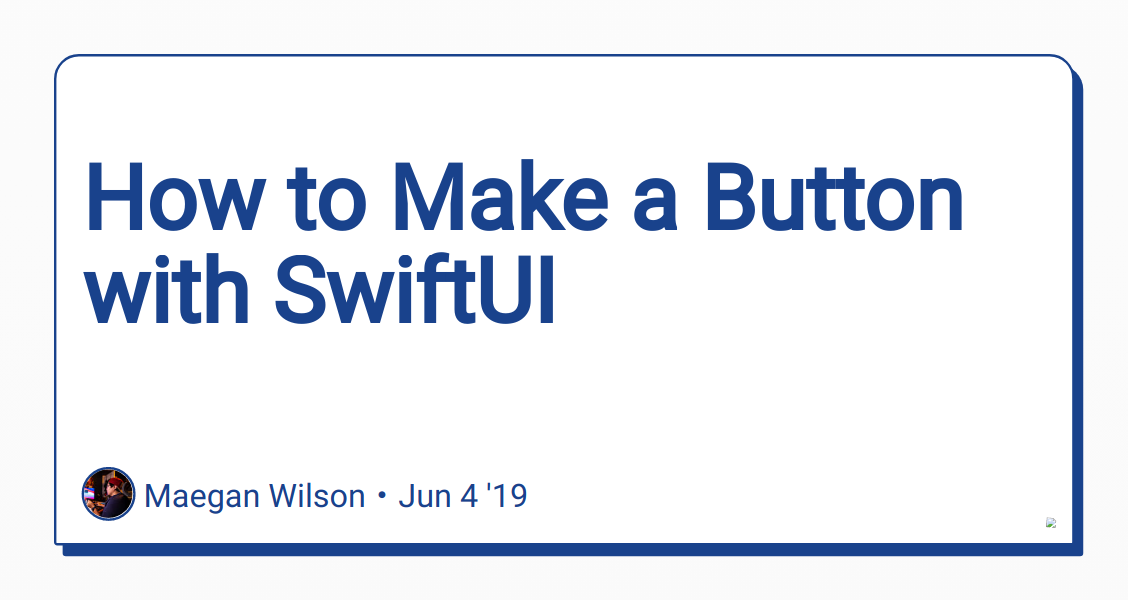 How to Make a Button with SwiftUI - DEV Community 👩 💻👨 💻